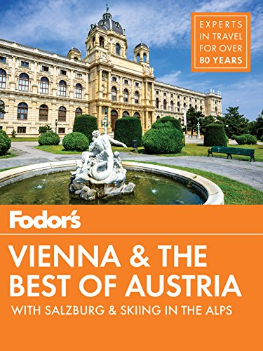 Fodor's Vienna and the Best of Austria: with Salzburg & Skiing in the Alps (Travel Guide Book 3) (English Edition)