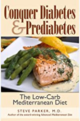 Conquer Diabetes and Prediabetes: The Low-Carb Mediterranean Diet Kindle Edition