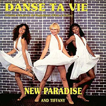 Danse ta vie (Version française de Flashdance What a Feeling)