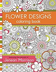 Flower Designs Coloring Book An Adult For Stress Relief Relaxation Meditation And Creativity
