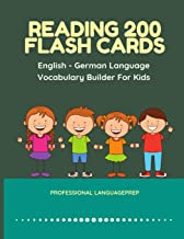 Reading 200 Flash Cards English - German Language Vocabulary Builder For Kids: Practice Basic Sight Words list activities books to improve reading ... kindergarten and 1st, 2nd, 3rd grade.