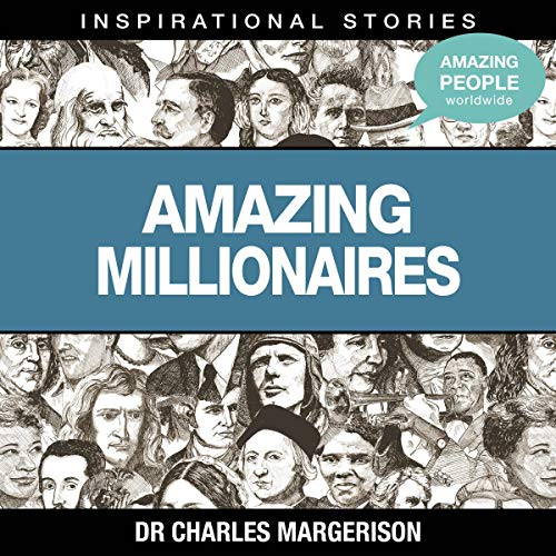 Amazing Millionaires                   Written by:                                                                                                                                 Dr. Charles Margerison                               Narrated by:                                                                                                                                 full cast                      Length: 55 mins     Not rated yet     Overall 0.0
