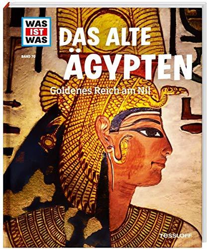 WAS IST WAS Band 70 Das alte Ägypten. Goldenes Reich am Nil (WAS IST WAS Sachbuch, Band 70)
