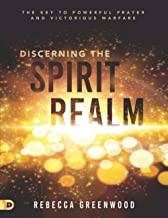 Discerning the Spirit Realm (Large Print Edition): The Key to Powerful Prayer and Victorious Warfare