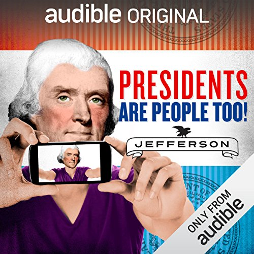 Ep. 9: Thomas Jefferson (Presidents Are People Too) audiobook cover art