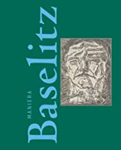 The Baselitz Way: Non-conformity as imagination's wellspring