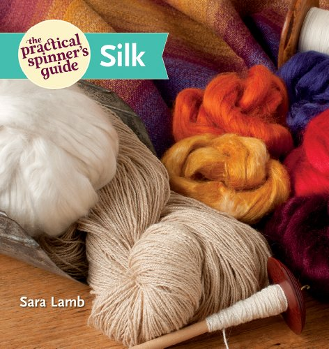 The Practical Spinner's Guide - Silk (English Edition)
