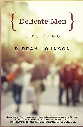 Delicate Men: Stories