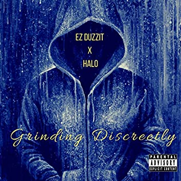 Grinding Discreetly (feat. Halo)