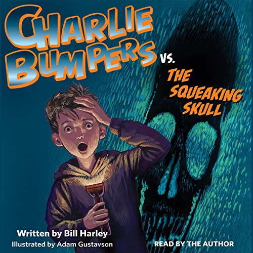 Charlie Bumpers vs. the Squeaking Skull audiobook cover art