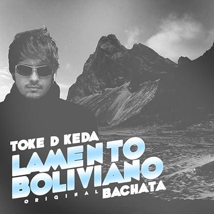 Lamento Boliviano [Explicit] (Original Bachata)