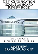 CFP Certification Exam Flashcard Review Book: Insurance & General Principles (2019 Edition)
