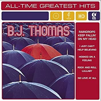 B.J. Thomas: All-Time Greatest Hits (Rerecorded Version)