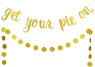 Gold Glittery Get Your Pie On Banner and Gold Glittery Circle Dots Garland,Thanksgiving Holiday Party Decorations,Fall Autumn Mantle Home Decor