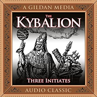 The Kybalion     A Study of Hermetic Philosophy of Ancient Egypt and Greece              By:                                                                                                                                 The Three Intiates                               Narrated by:                                                                                                                                 Mitch Horowitz                      Length: 4 hrs and 6 mins     1,430 ratings     Overall 4.6