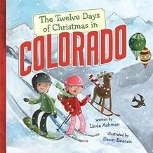 Linda Ashman'sThe Twelve Days of Christmas in Colorado (Twelve Days of Christmas, State By State) [Hardcover]2011