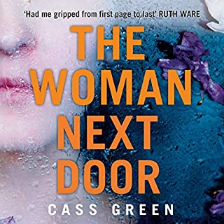 The Woman Next Door                   By:                                                                                                                                 Cass Green                               Narrated by:                                                                                                                                 Anna Bentinck,                                                                                        Bea Holland                      Length: 10 hrs and 6 mins     608 ratings     Overall 4.2