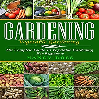 Gardening: The Complete Guide to Vegetable Gardening for Beginners Titelbild
