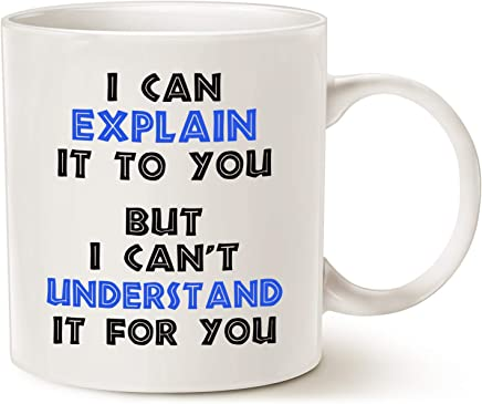 Funny Engineer Coffee Mug Christmas Gifts - I Can Explain It To You But I Cant Understand It For You - Best Engineering Gifts for Engineer Porcelain Cup White,  14 Oz