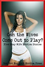 Can the Wives Come Out to Play? Five Sexy Wife Erotica Stories (English Edition)