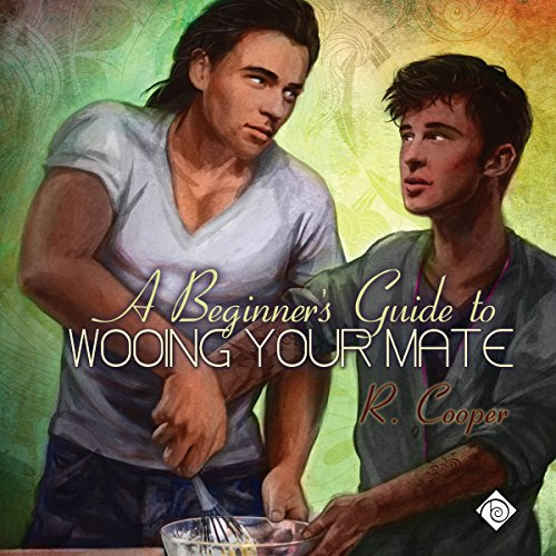 A Beginner's Guide to Wooing Your Mate cover art