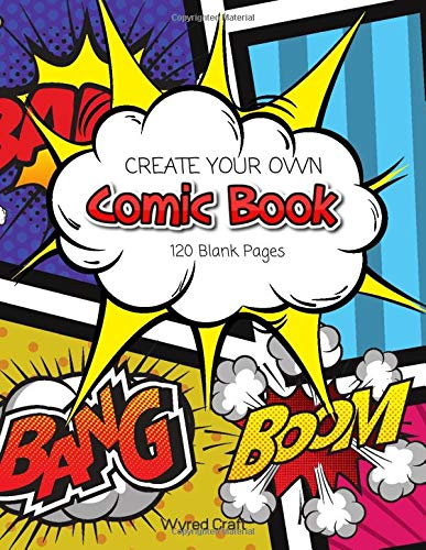Create Your Own Comic Book: 120 Blank Templates