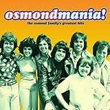 Osmondmania! Osmond Family Greatest Hits von The Osmonds