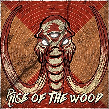 Rise Of The Wood