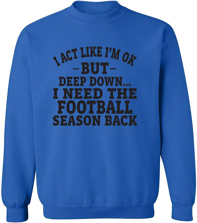 I Act Like I'm Ok. . .Football Crewneck Sweatshirt