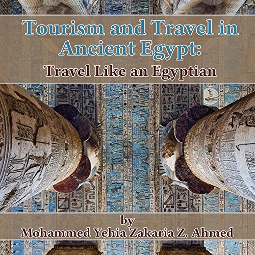Tourism and Travel in Ancient Egypt audiobook cover art