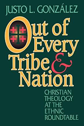 Out of Every Tribe and Nation: Christian Theology at the Ethnic Roundtable