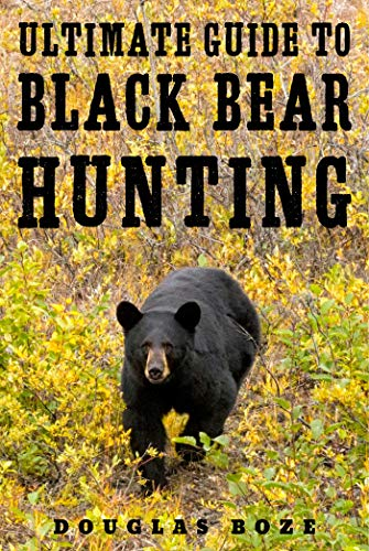 Compare Textbook Prices for The Ultimate Guide to Black Bear Hunting  ISBN 9781510709799 by Boze, Douglas