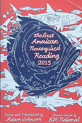 The Best American Nonrequired Reading 2015 (The Best American Series ®)