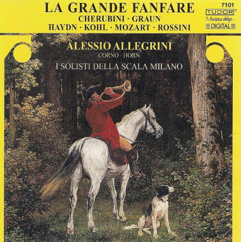 Horn Recital: Allegrini, Alessio - Cherubini, L. / Graun, J.G. / Kohl, W.L. / Haydn, F.J. / Mozart, W.A. / Rossini, G.