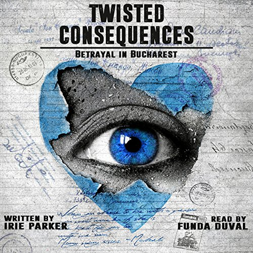 Twisted Consequences                   By:                                                                                                                                 Irie Parker                               Narrated by:                                                                                                                                 Funda Duval                      Length: 3 hrs and 47 mins     2 ratings     Overall 4.5
