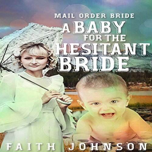 Mail Order Bride: A Baby for the Hesitant Bride audiobook cover art