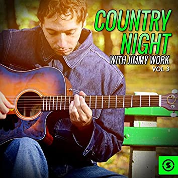 Country Night with Jimmy Work, Vol. 3