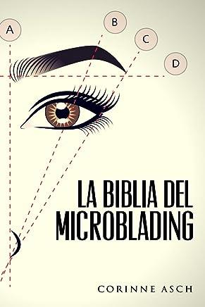 La Biblia Del Microblading: Un manual de entrenamiento microblading (Spanish Edition)