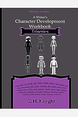 Character Development Workbook: Triseries (Workbooks for writers) ペーパーバック