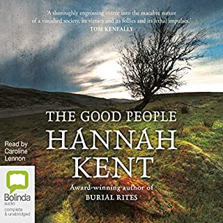 The Good People                   By:                                                                                                                                 Hannah Kent                               Narrated by:                                                                                                                                 Caroline Lennon                      Length: 13 hrs and 37 mins     522 ratings     Overall 4.2