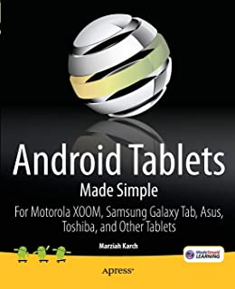 Android Tablets Made Simple: For Motorola Xoom, Samsung Gala