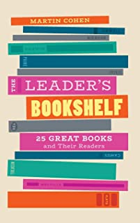 The Leader's Bookshelf: 25 Great Books and Their Readers
