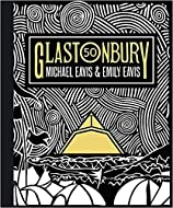 Glastonbury 50 The Official Story of Glastonbury Festival Hardcover Illustrated 31 Oct 2019