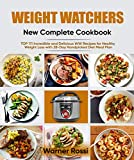 Weight Watchers New Complete Cookbook: TOP 111 Incredible and Delicious WW Recipes for Healthy Weight Loss with 28-Day Handpicked Diet Meal Plan
