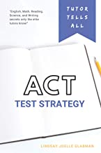 Tutor Tells All: ACT TEST STRATEGY