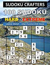 100 SUDOKU HARD - EXTREME: LARGE PRINT - ONE PUZZLE PER PAGE