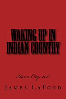 Waking Up in Indian Country: Harm City: 2015 (English Edition)