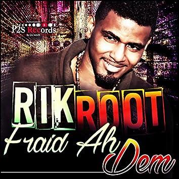 Fraid Ah Dem - EP