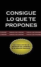 Consigue Lo Que Te Propones (the Go-Getter, Spanish Edition)