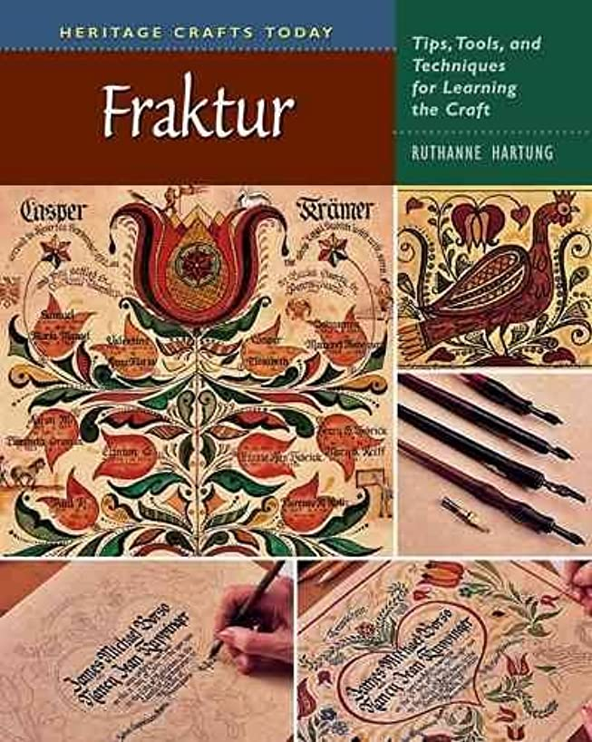 Fraktur: Tips, Tools, and Techniques for Learning the Craft (Heritage Crafts Today Series)